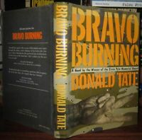 Tate, Donald BRAVO BURNING  1st Edition 1st Printing