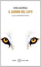 Il giorno del lupo. Una storia dell'ispettore Coliandro, CARLO LUCARELLI