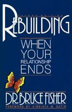 Rebuilding: When Your Relationship Ends Rebuilding Books; For Divorce and Beyon