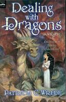 Dealing with Dragons: The Enchanted Forest Chronicles, Book One by Patricia C. W