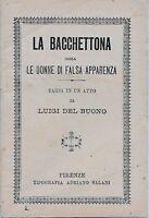 LUIGI DEL BUONO-LA BACCHETTONA OSSIA LE DONNE DI FALSA...FIRENZE SALANI 1912