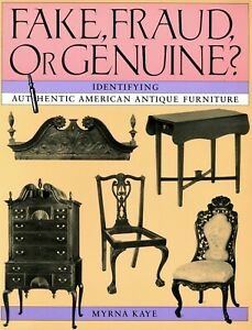 Fake Fraud Genuine - Identifying Antique American Furniture / In-Depth Book