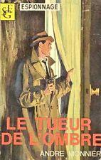 Le tueur de l'ombre // Service Secret // André MONNIER // 1 ère Edition