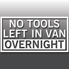 No hay herramientas izquierda en la noche Gracioso Coche Van Van Vinilo Autoadhesivo con signo de seguridad