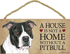 Pitbull Indoor Dog Breed Sign Plaque – A House Is Not A Home Blk Uncropped + ...