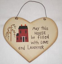 Primitive Country mini heart sign MAY THIS HOUSE BE FILLED WITH LOVE & LAUGHTER