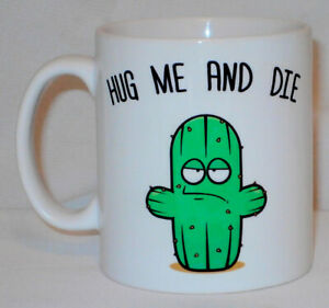 Hug Me And Die Cactus Mug Can Be Personalised Funny Rude Antisocial Office Gift