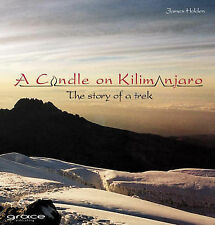 A Candle on Kilimanjaro: The Story of a Trek, Holden, James Bryan, 0954198212, V