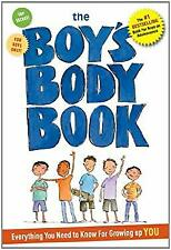 Boys Body Book : Everything You Need to Know for Growing up YOU Steve Bjorkman