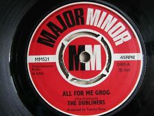 THE DUBLINERS ALL FOR ME GROG / I KNOW MY LOVE - 7 INCH SINGLE -1967 MAJOR MINOR
