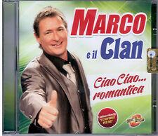 MARCO e IL CLAN  -   (  CIAO CIAO ... ROMANTICA )  CD NUOVO SIGILLATO