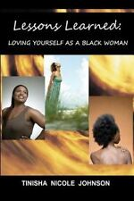 Lessons Learned: Loving Yourself As A Black Woman: By Tinisha Nicole Johnson