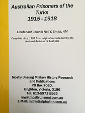 Australian Prisoners of the Turks 1915-1918. by Neil C Smith. Signed Copy