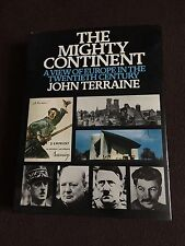 The Might Continent (A view of Europe in the twentieth Century) by John Terraine