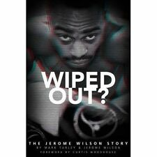Wiped Out?: The Jerome Wilson Story, Jerome Wilson, Mark Turley, 1785310585, New