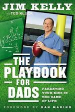 JIM KELLY- The Playbook for Dads: Parenting Your Kids in the Game of Life- NEW