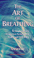 The Art of Breathing: 6 Simple Lessons to Improve Performance, Health, and Well-