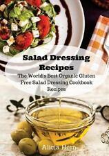 Gluten Free Recipe Book: Salad Dressing Recipes : The World's Best Organic...