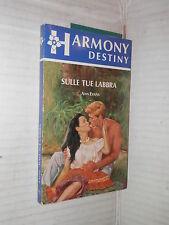 SULLE TUE LABBRA Ann Evans Harlequin Mondadori 1994 harmony destiny 772 romanzo