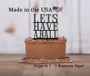 Let's Have A Ball Cake Topper, Soccer, Football, Sports Birthday Party, LT1463
