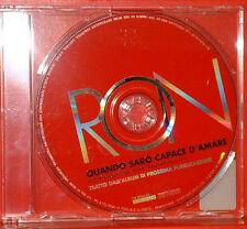 RON - QUANDO SARO' CAPACE D'AMARE Cds PromO