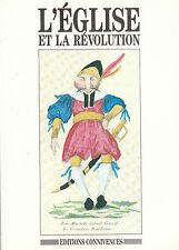 Collectif - L'EGLISE ET LA REVOLUTION - Connivences - 1989