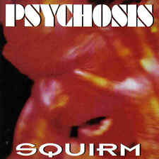 PSYCHOSIS - Squirm - CD - 200018