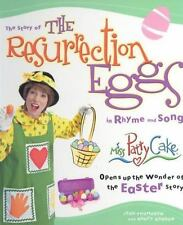 The Story of the Resurrection Eggs in Rhyme and Song: Miss Patty Cake Opens Up t