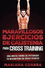 MARAVILLOSOS EJERCICIOS de CALISTENIA para CROSS TRAINING : Una NUEVA FORMA...