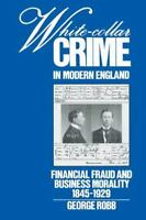 White-Collar Crime in Modern England : Financial Fraud and Business Morality, 18