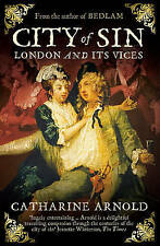 City of Sin: London and its Vices, Arnold, Catharine, Very Good condition, Book
