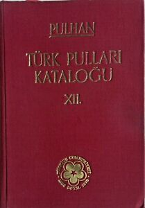 TURKEY OTTOMAN PULHAN CATALOGUE REGARDING ALL ISSUES OF TURKISH FILA 1030 PAGES