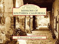 Missions of Southern California [Postcards of America] [CA] [Arcadia Publishing]
