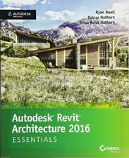 Autodesk Revit Architecture 2016 Essentials: Au, Duell, Hathorn, Hathorn+=