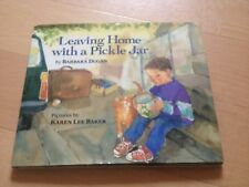 BARBARA DUGAN, LEAVING HOME WITH A PICKLE JAR