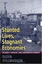 Stunted Lives, Stagnant Economies : Poverty, Disease, and Underdevelopment by...