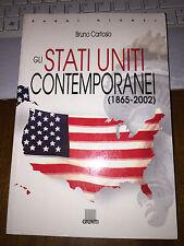 GLI STATI UNITI CONTEMPORANEI 1865-2002 BRUNO CARTOSIO Saggi Giunti 2002 2^