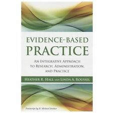 Evidence-Based Practice: An Integrative Approach to Research, Administration and