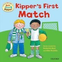 Biff, Chip & Kipper First Experiences: KIPPER'S FIRST MATCH - NEW