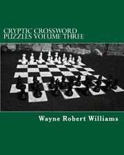 Cryptic Crossword Puzzles: Volume Three: By Wayne Robert Williams