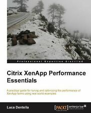 Citrix XenApp Performance Essentials by Luca Dentella (2013, Paperback, New...