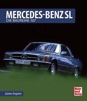 Mercedes-Benz SL Die Baureihe R107 Roadster Modelle Typen Geschichte Buch Book