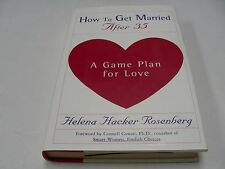 How to Get Married after 35 : A Game Plan for Love by Helena Hacker Rosenberg (1