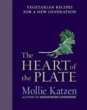 The Heart of the Plate : Vegetarian Recipes for a New Generation by Mollie Katze