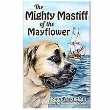 The Mighty Mastiff of the Mayflower [Ma] [The History Press]