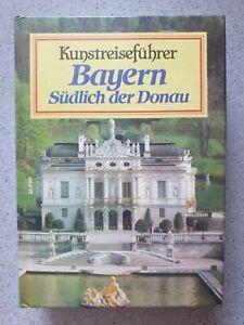 KUNSTREISEFÜHRER BAYERN / SÜDLICH DER DONAU / H. Bauer - B. Rupprecht