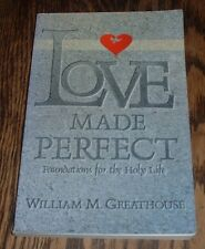 Love Made Perfect by William M. Greathouse (1997, paperback)