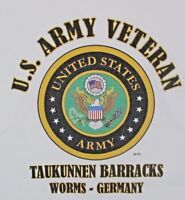 TAUKUNNEN BARRACKS* WORMS-GERMANY*ARMY VETERAN W/ARMY EMBLEM*SHIRT