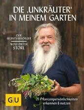 Storl, Wolf-Dieter: Die Unkräuter in meinem Garten