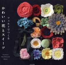 Kawaii Cute Felt Flowers and Sweets by PieniSieni and Ruko - Japanese Craft Book